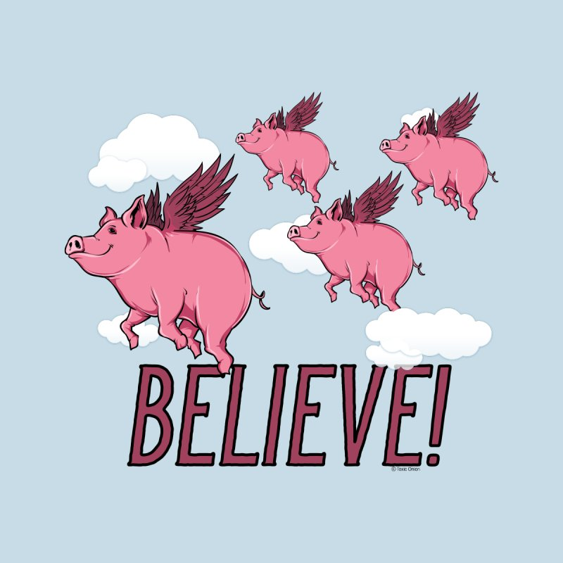 Believe Men's T-Shirt by Toxic Onion