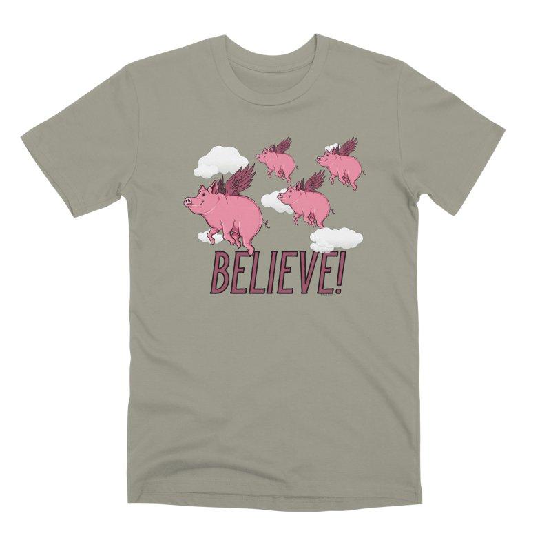 Believe Men's Premium T-Shirt by Toxic Onion