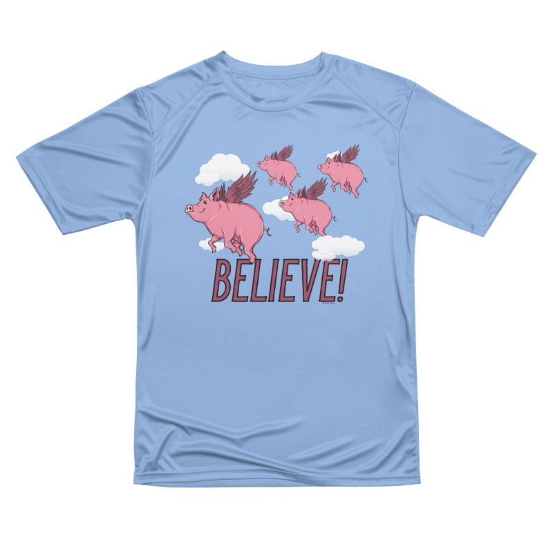 Believe Men's Performance T-Shirt by Toxic Onion