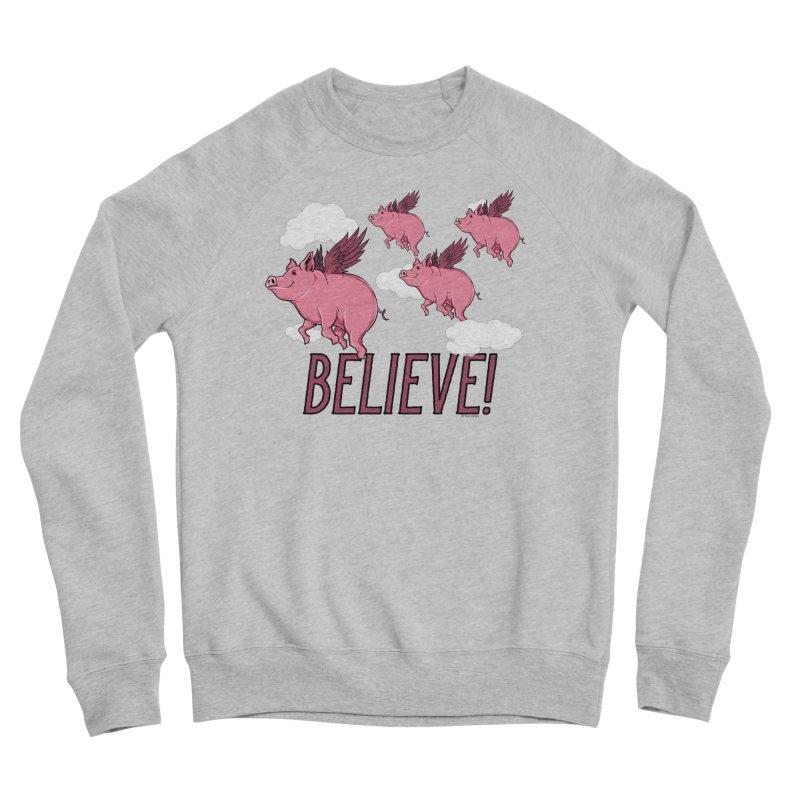 Believe Women's Sponge Fleece Sweatshirt by Toxic Onion