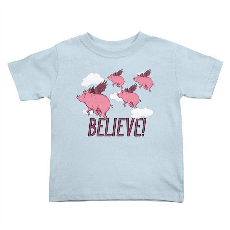 Believe Kids Toddler T-Shirt by Toxic Onion
