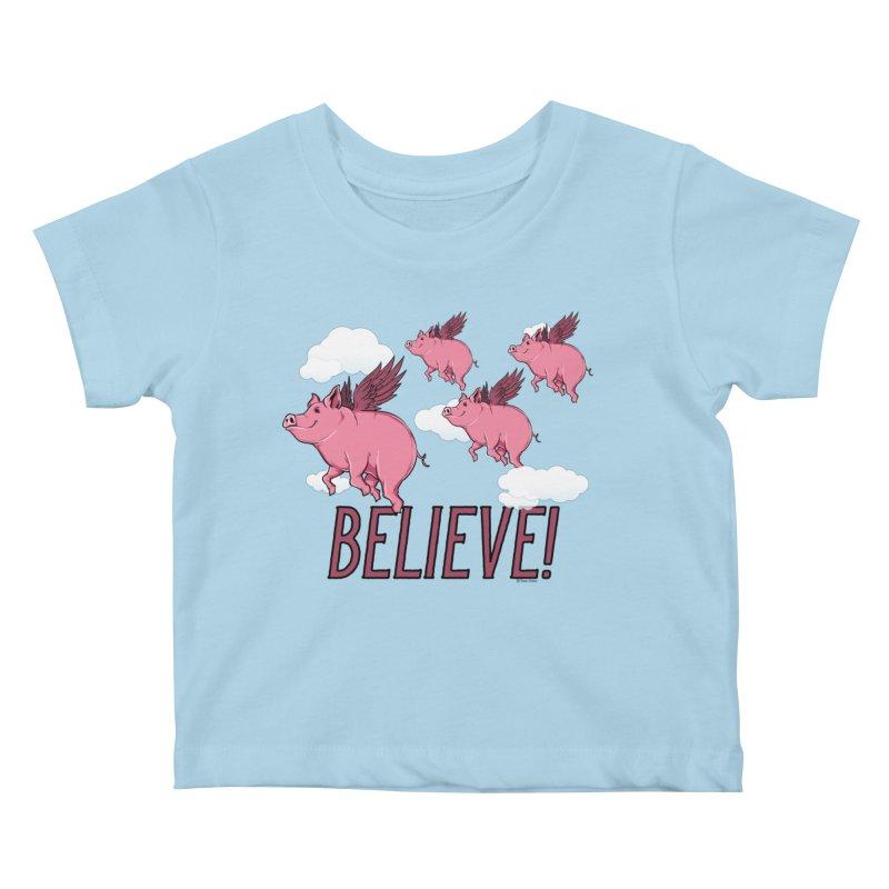 Believe Kids Baby T-Shirt by Toxic Onion