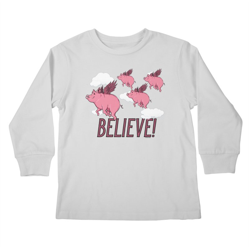 Believe Kids Longsleeve T-Shirt by Toxic Onion
