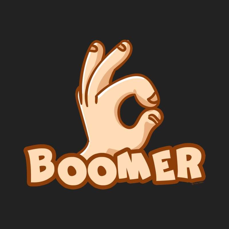 OK Boomer by Toxic Onion