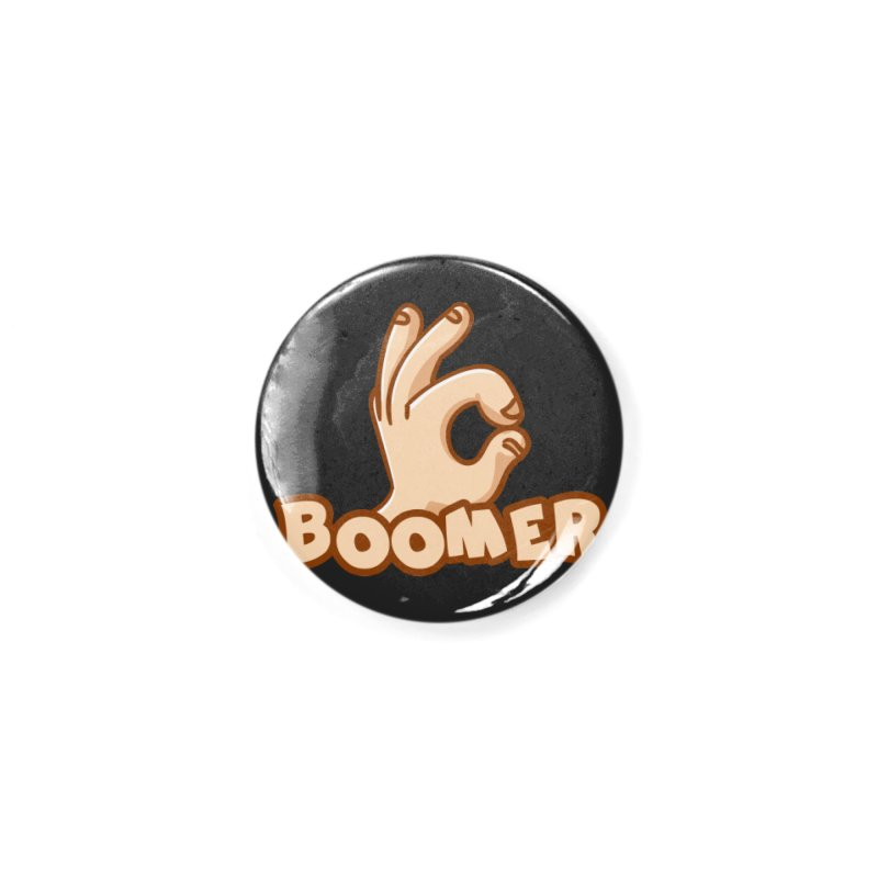 OK Boomer Accessories Button by Toxic Onion