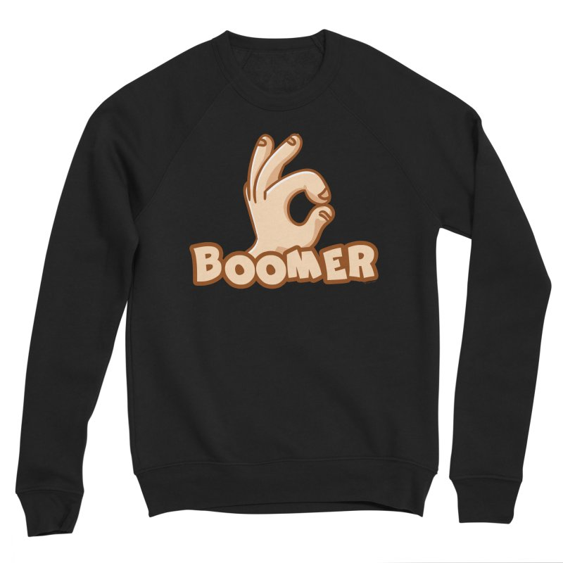 OK Boomer Women's Sponge Fleece Sweatshirt by Toxic Onion