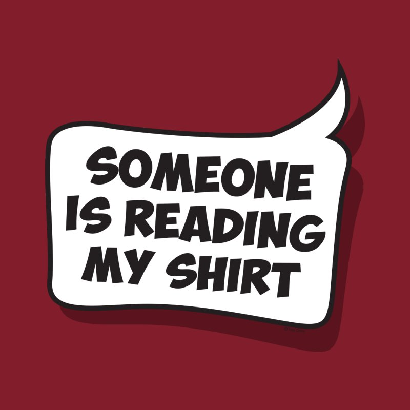 Someone Is Reading My Shirt Kids T-Shirt by Toxic Onion