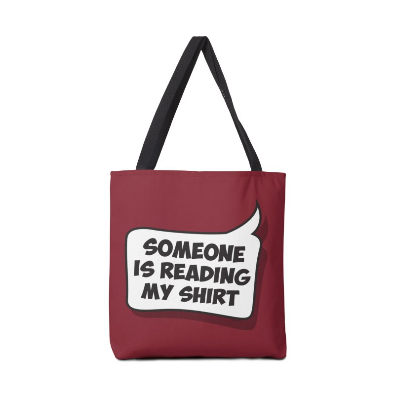 Someone Is Reading My Shirt Accessories Bag by Toxic Onion