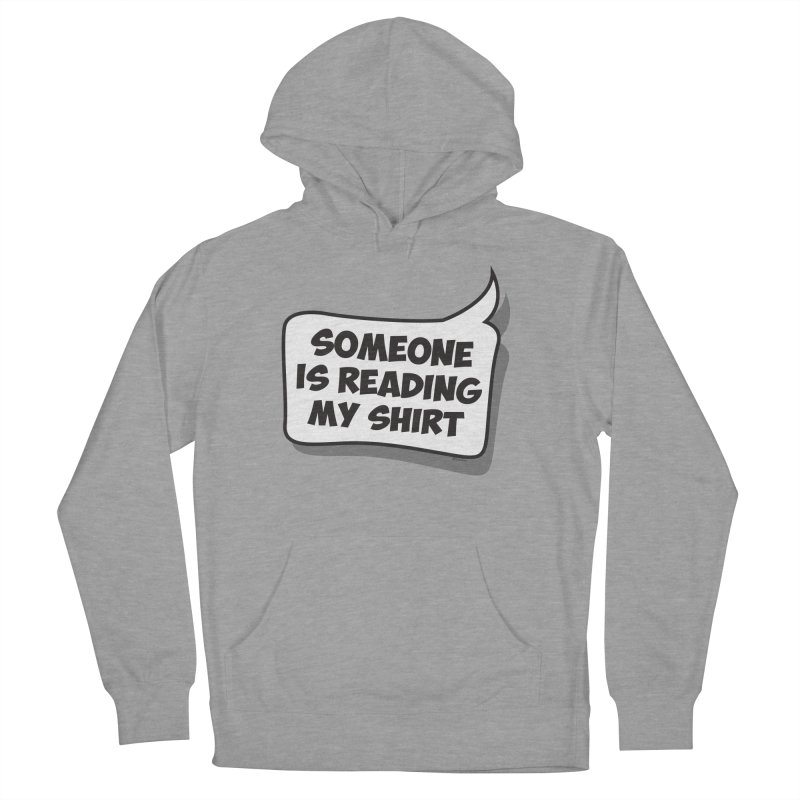 Someone Is Reading My Shirt Men's French Terry Pullover Hoody by Toxic Onion