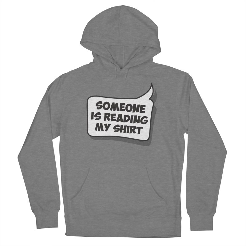 Someone Is Reading My Shirt Women's French Terry Pullover Hoody by Toxic Onion