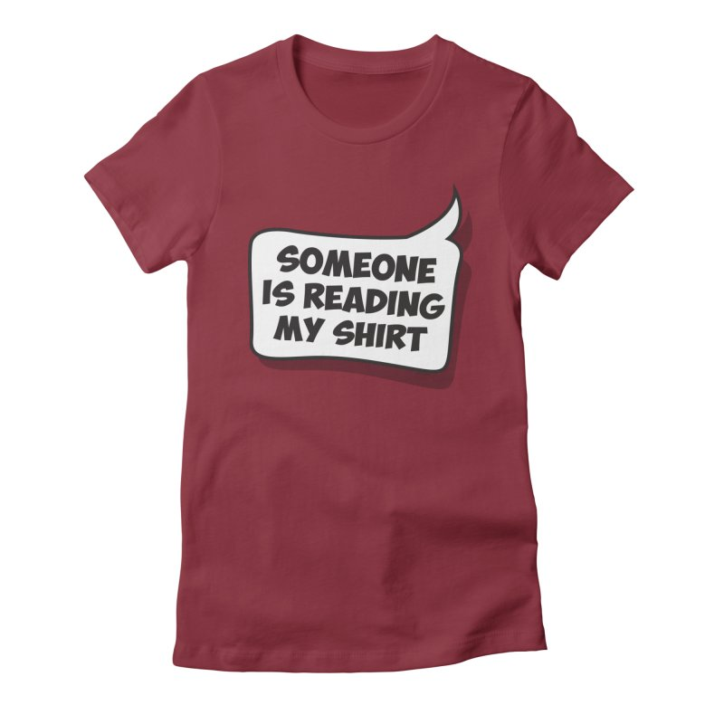 Someone Is Reading My Shirt Women's T-Shirt by Toxic Onion