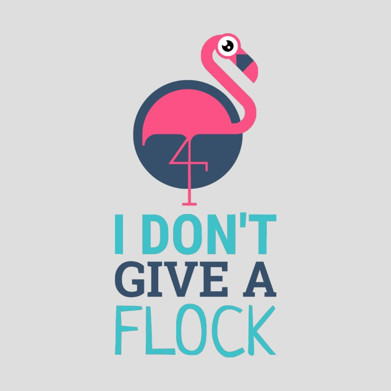 I Don't Give A Flock Men's T-Shirt by Toxic Onion - A Popular Ventures Company