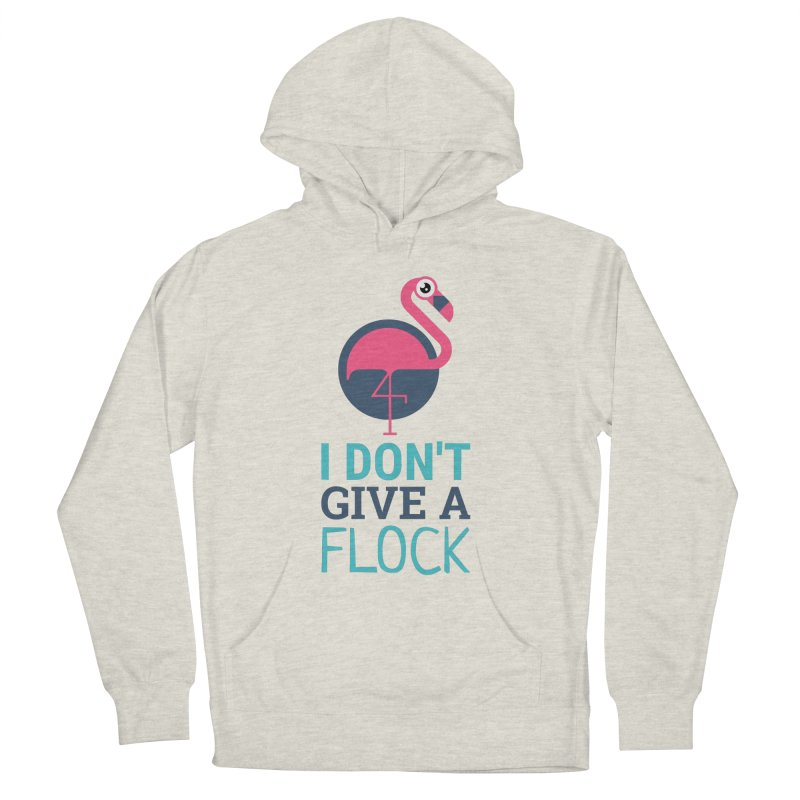 I Don't Give A Flock Men's French Terry Pullover Hoody by Toxic Onion