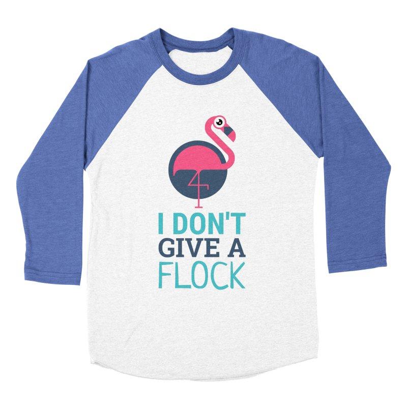 I Don't Give A Flock Women's Baseball Triblend Longsleeve T-Shirt by Toxic Onion