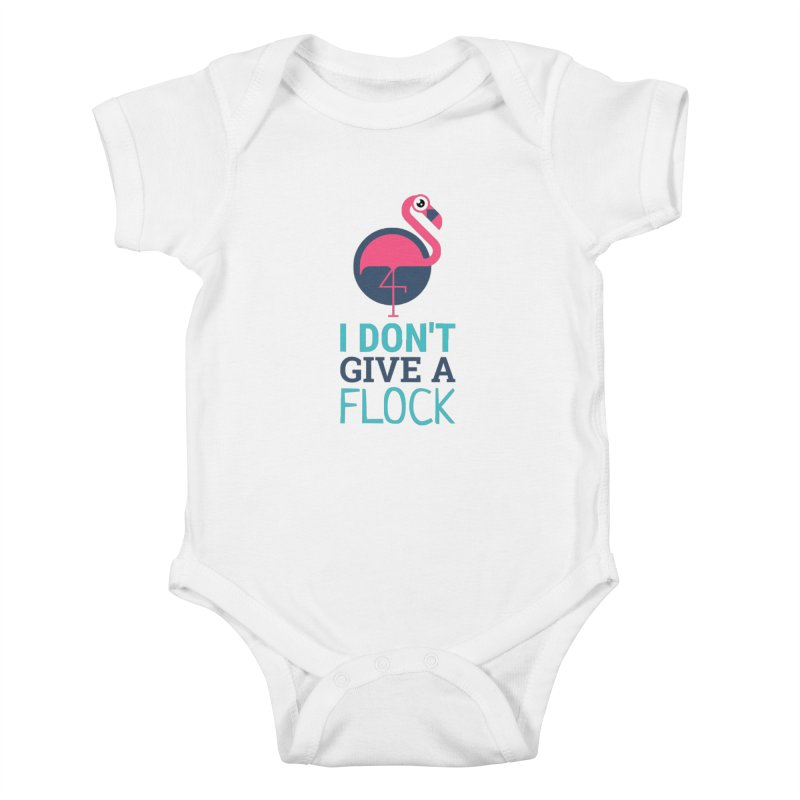 I Don't Give A Flock Kids Baby Bodysuit by Toxic Onion