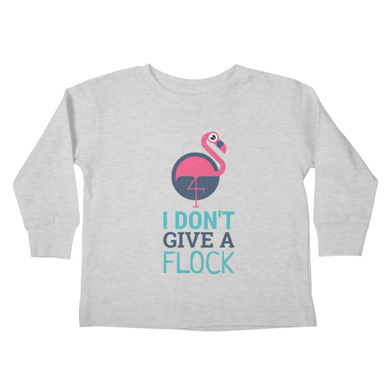 I Don't Give A Flock Kids Toddler Longsleeve T-Shirt by Toxic Onion