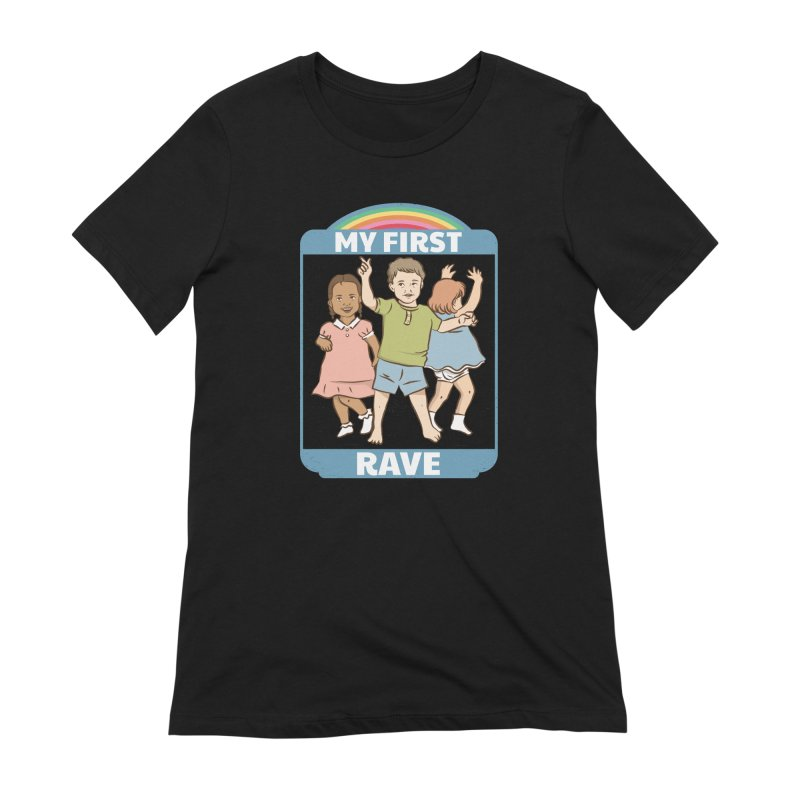My First Rave Women's Extra Soft T-Shirt by Toxic Onion