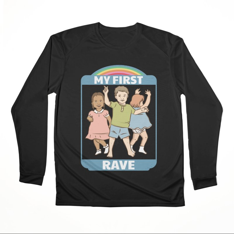 My First Rave Women's Performance Unisex Longsleeve T-Shirt by Toxic Onion