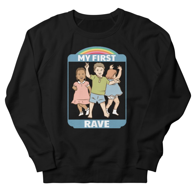 My First Rave Women's French Terry Sweatshirt by Toxic Onion