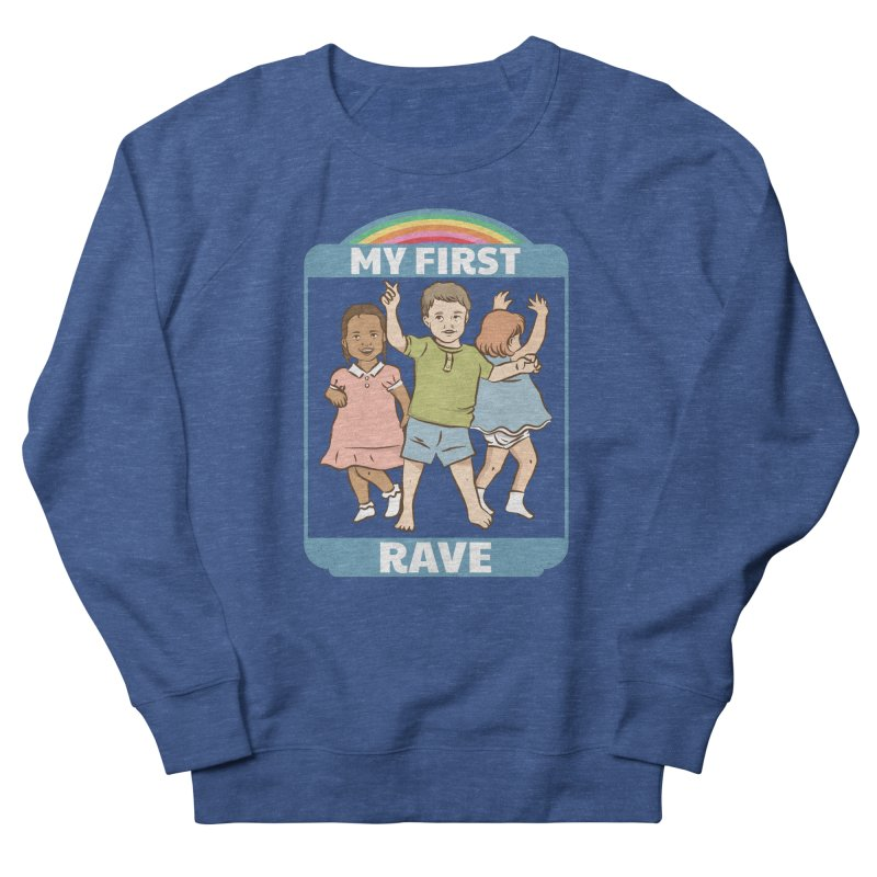 My First Rave Men's French Terry Sweatshirt by Toxic Onion