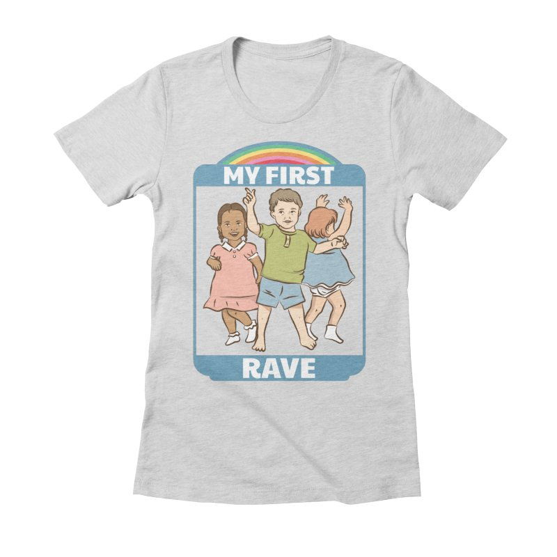 My First Rave Women's Fitted T-Shirt by Toxic Onion