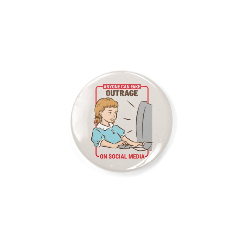 Anyone Can Fake Outrage Accessories Button by Toxic Onion