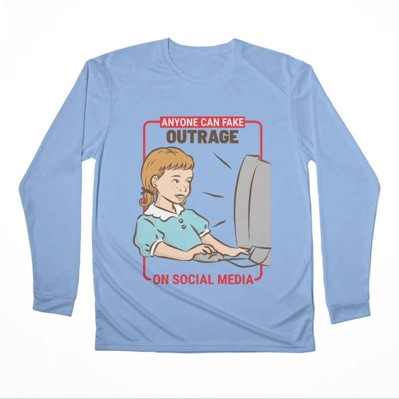 Anyone Can Fake Outrage Men's Performance Longsleeve T-Shirt by Toxic Onion