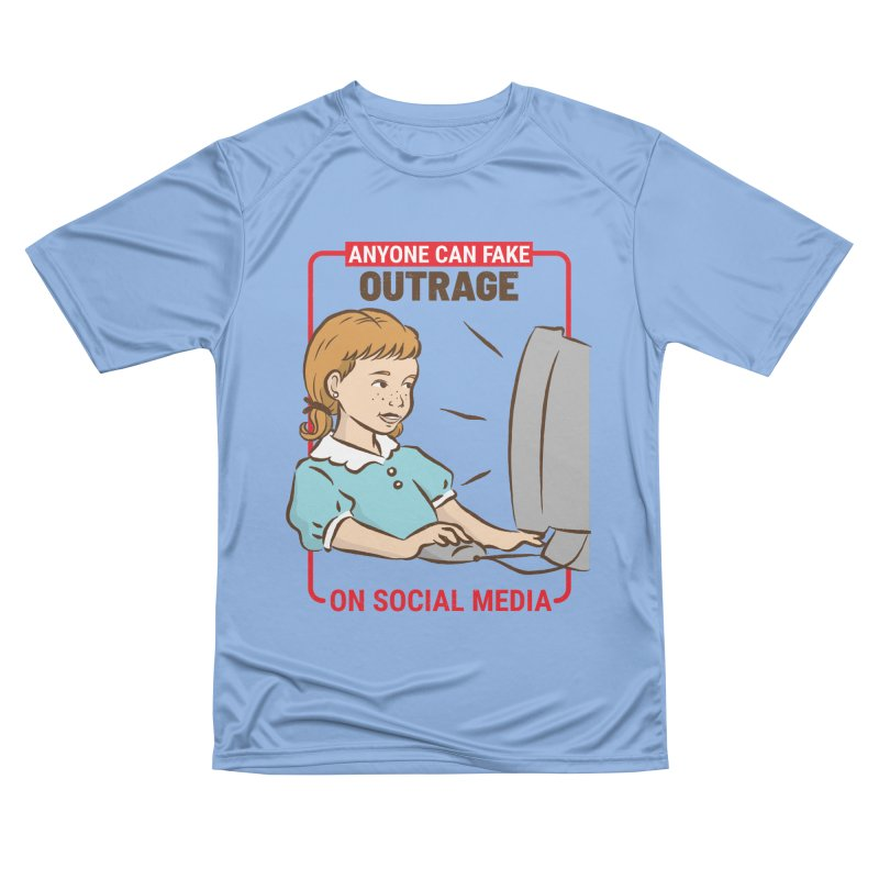 Anyone Can Fake Outrage Men's Performance T-Shirt by Toxic Onion