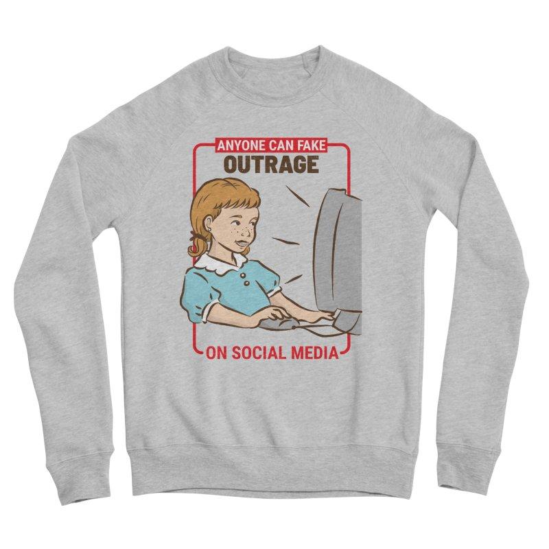 Anyone Can Fake Outrage Men's Sponge Fleece Sweatshirt by Toxic Onion