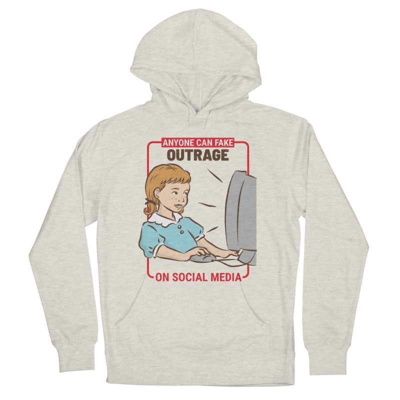 Anyone Can Fake Outrage Women's French Terry Pullover Hoody by Toxic Onion