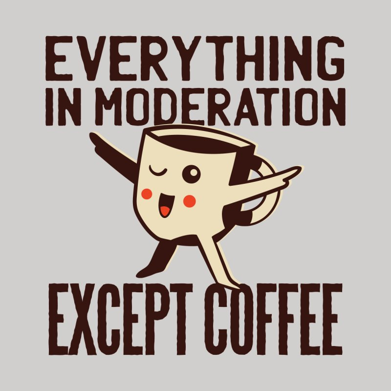 Coffee Moderation Men's T-Shirt by Toxic Onion - A Popular Ventures Company