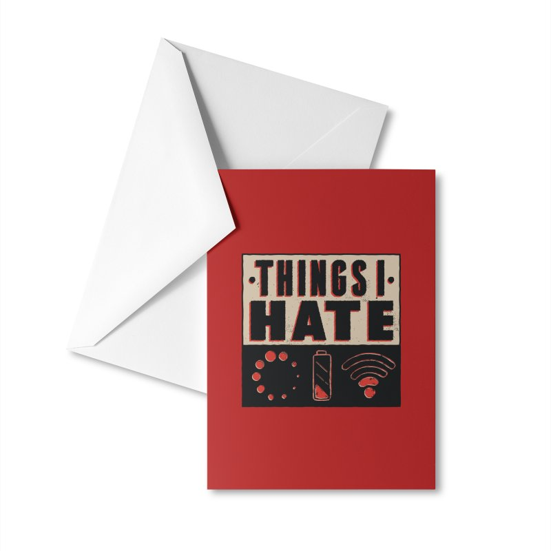 Things I Hate Accessories Greeting Card by Toxic Onion - A Popular Ventures Company