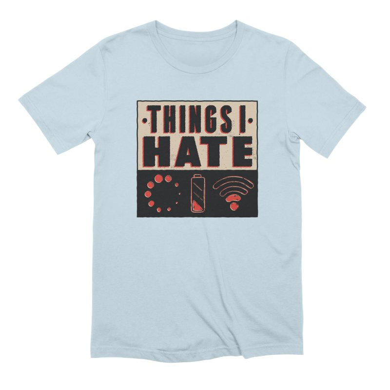 Things I Hate Men's T-Shirt by Toxic Onion - A Popular Ventures Company