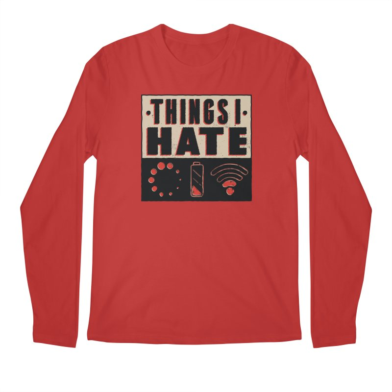 Things I Hate Men's Longsleeve T-Shirt by Toxic Onion - A Popular Ventures Company