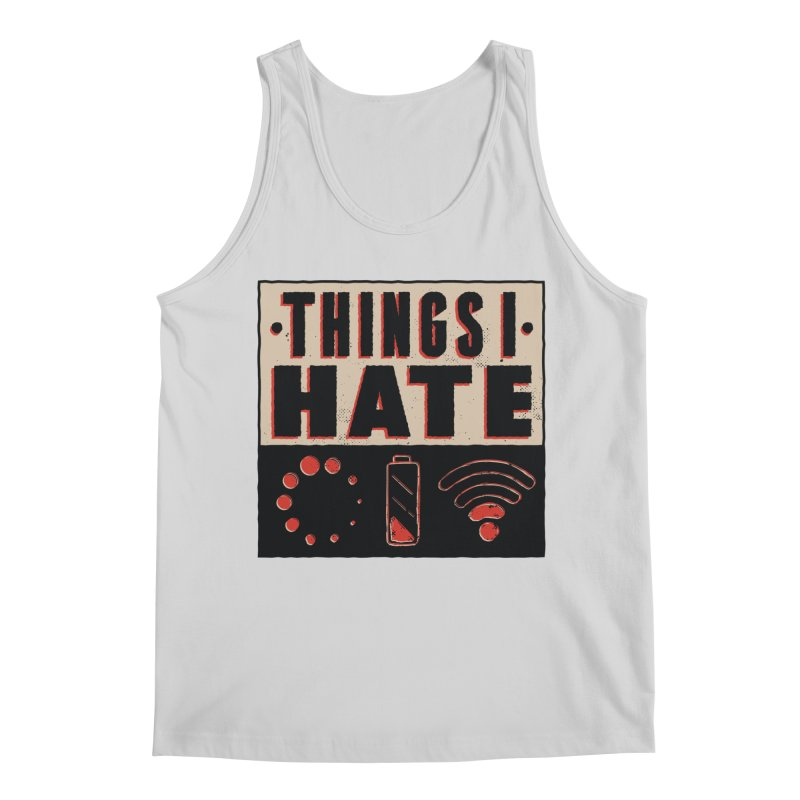 Things I Hate Men's Tank by Toxic Onion - A Popular Ventures Company