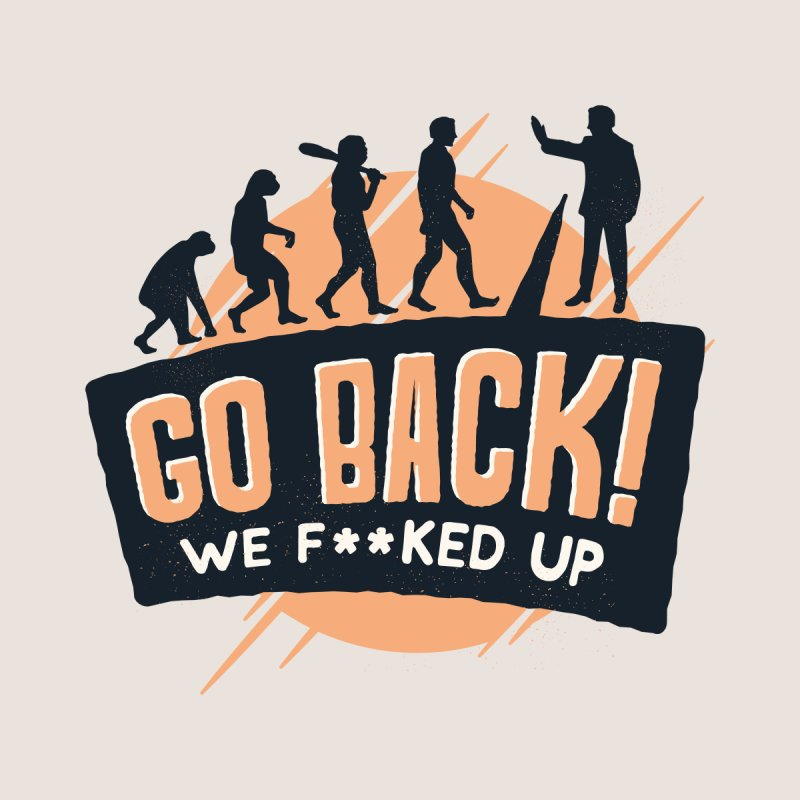 Go Back Men's T-Shirt by Toxic Onion