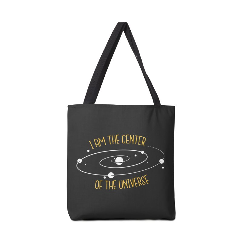 I'm The Center Of The Universe Accessories Bag by Toxic Onion
