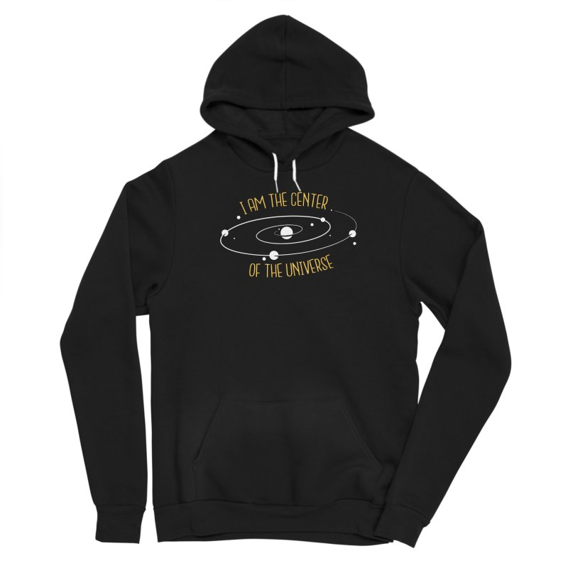 I'm The Center Of The Universe Men's Pullover Hoody by Toxic Onion - A Popular Ventures Company