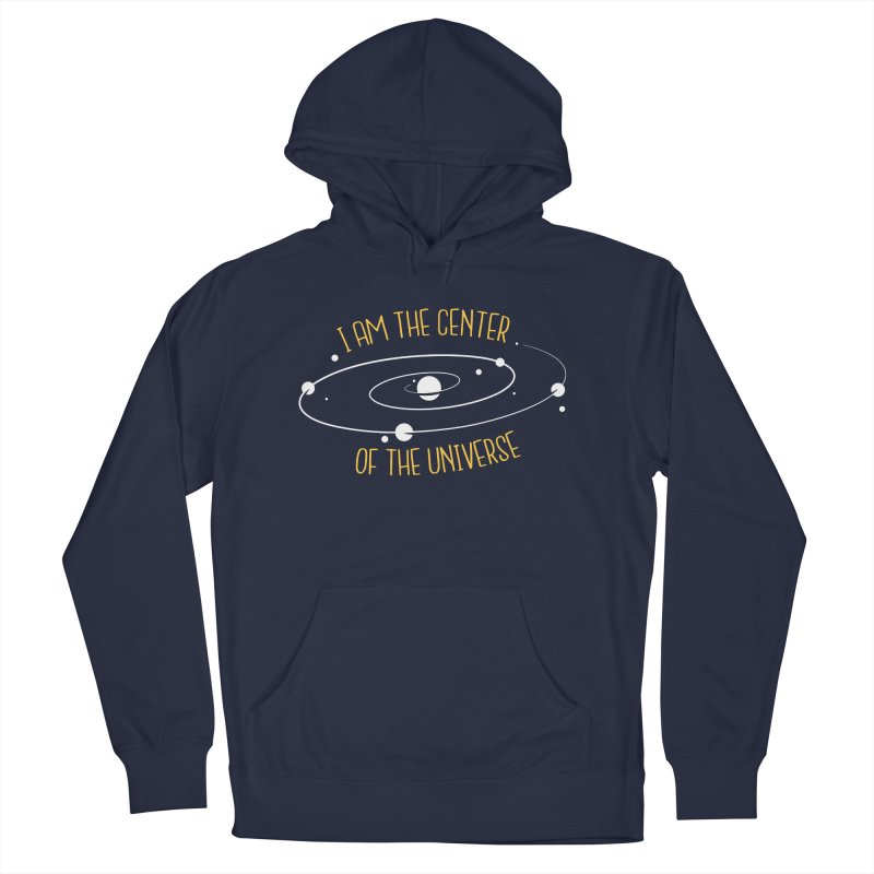 I'm The Center Of The Universe Men's French Terry Pullover Hoody by Toxic Onion