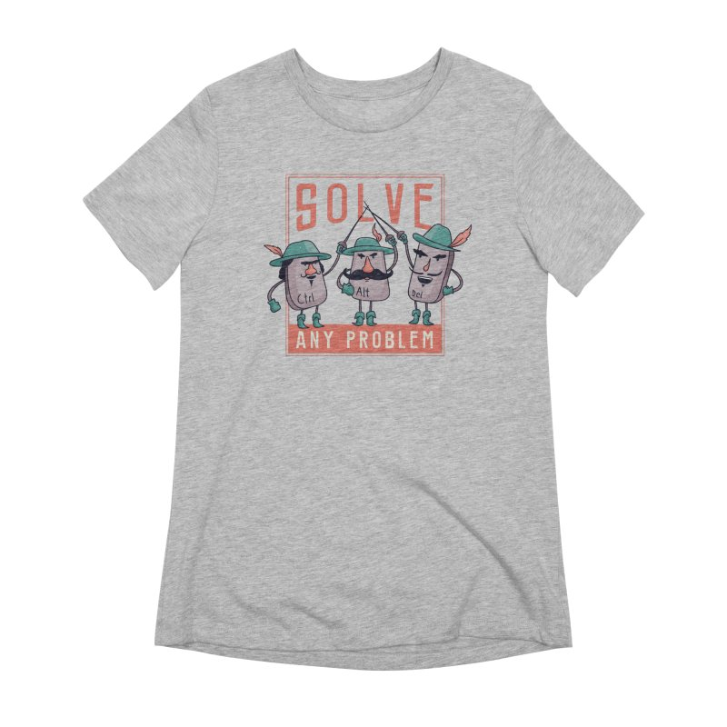 Solve Any Problem Women's T-Shirt by Toxic Onion