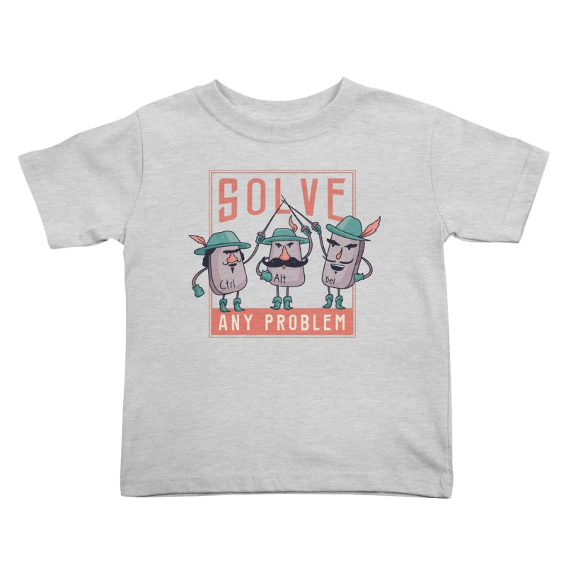 Solve Any Problem Kids Toddler T-Shirt by Toxic Onion - A Popular Ventures Company