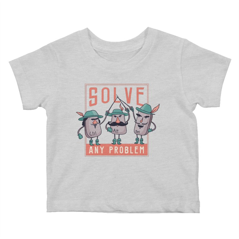 Solve Any Problem Kids Baby T-Shirt by Toxic Onion