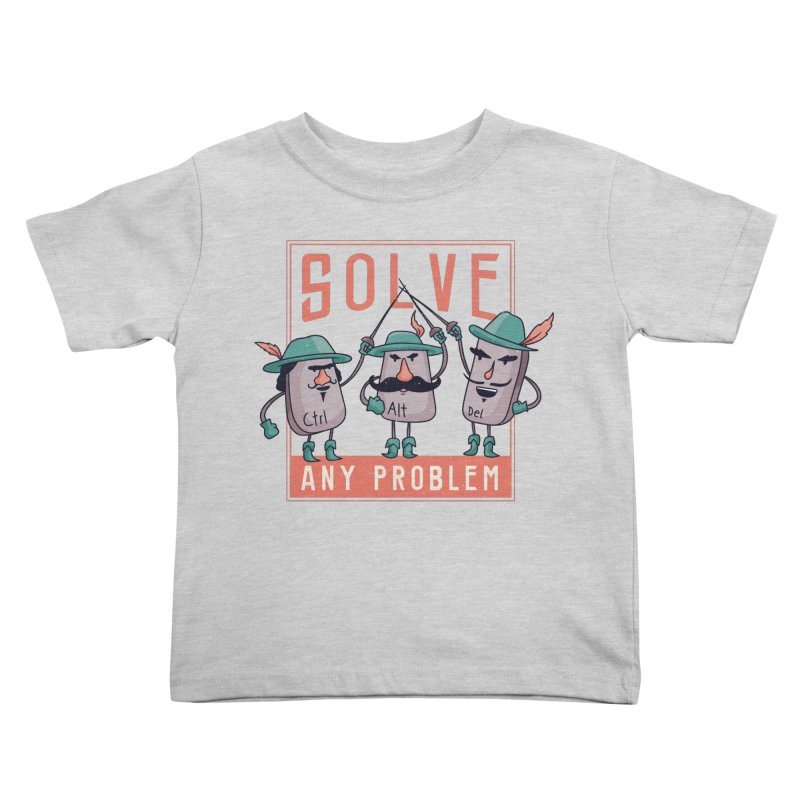 Solve Any Problem Kids Toddler T-Shirt by Toxic Onion