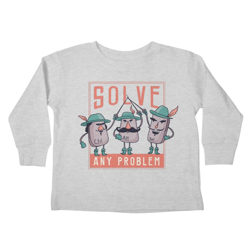 Solve Any Problem Kids Toddler Longsleeve T-Shirt by Toxic Onion - A Popular Ventures Company