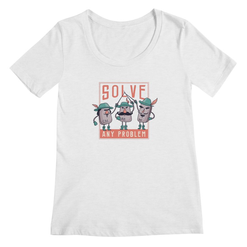 Solve Any Problem Women's Scoop Neck by Toxic Onion