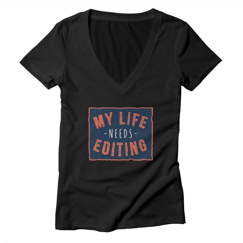 My Life Needs Editing Women's Deep V-Neck V-Neck by Toxic Onion