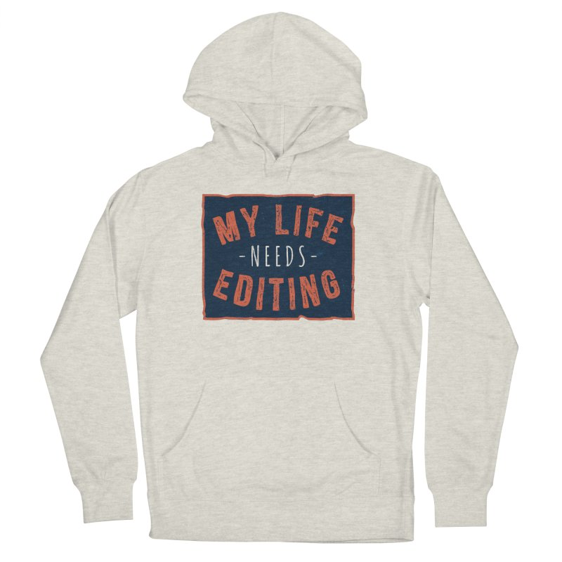 My Life Needs Editing Men's Pullover Hoody by Toxic Onion