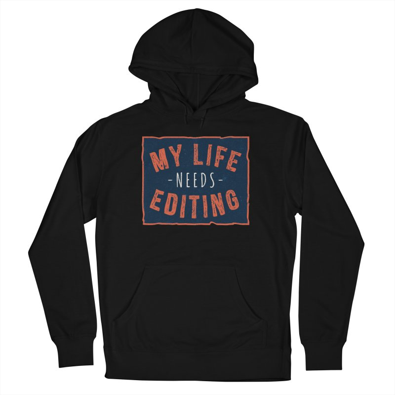 My Life Needs Editing Men's French Terry Pullover Hoody by Toxic Onion