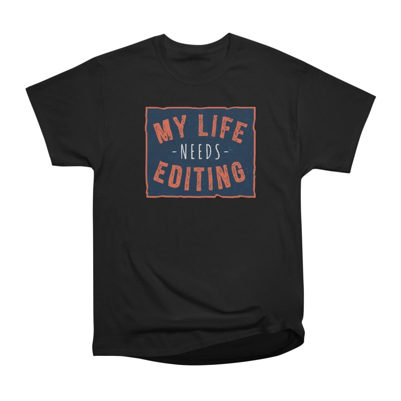 My Life Needs Editing Men's T-Shirt by Toxic Onion