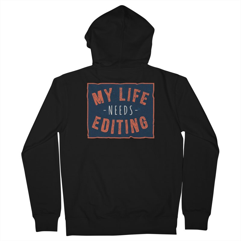 My Life Needs Editing Men's French Terry Zip-Up Hoody by Toxic Onion